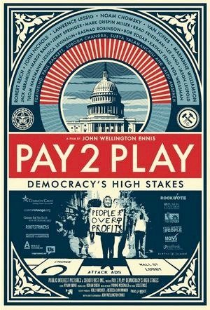Pay 2 Play: Democracy's High Stakes-2014