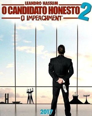 O Candidato Honesto 2: O Impeachment-2016