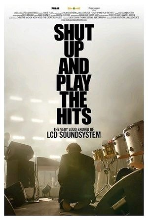 Shut Up And Play The Hits - O Último Show do LCD Soundsystem-2012