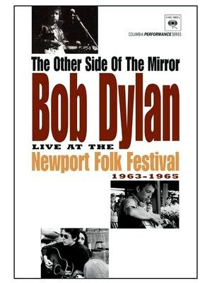 The Other Side of the Mirror: Bob Dylan at the Newport Folk Festival-2007